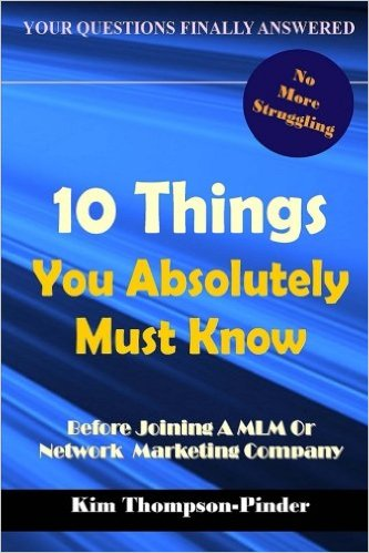 10 Things You Absolutely Must Know Before Joining A MLM or Network Marketing Company - Kim Thompson-Pinder