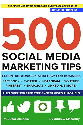 500 Social Media Marketing Tips: Essential Advice, Hints and Strategy for Business