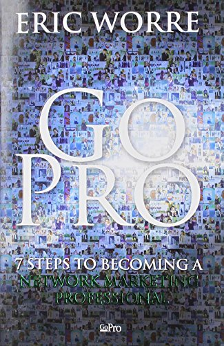 Go Pro – 7 Steps to Becoming a Network Marketing Professional