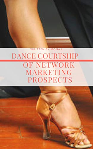 Dance Courtship of Network Marketing Prospects