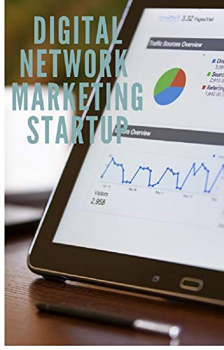 Digital Network Marketing Startup: A guide for entering Digital Network Marketing Network