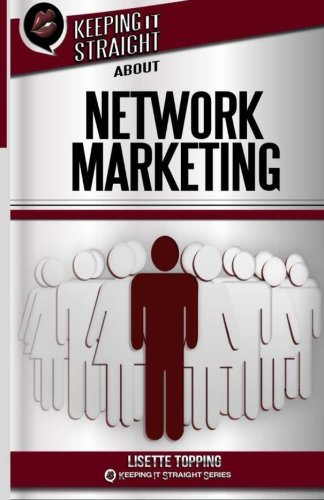Keeping It Straight About Network Marketing
