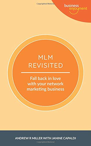 MLM Revisited: Fall Back in Love With Your Network Marketing Business