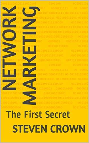 Network Marketing: The First Secret