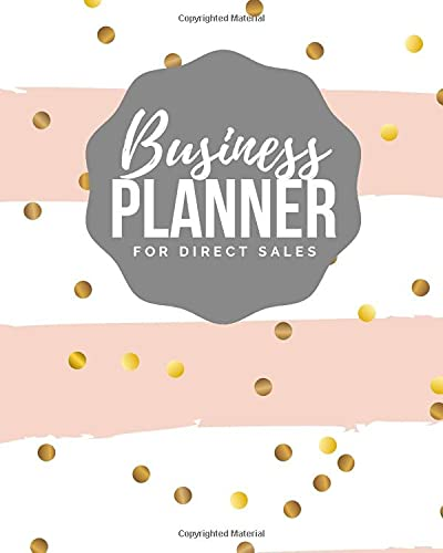 Business Planner for Direct Sales: Weekly Planner & Organizer for Network Marketing, Direct Selling and MLM - Undated (8 x 10)