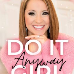 Do It Anyway, Girl: A Playful, Simple, Unique Guide To Achieving Success In Network Marketing