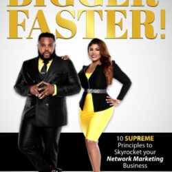 Dream BIGGER. Faster!: 10 Principles to Sky-Rocket Your Network Marketing Business