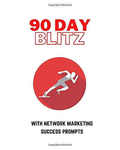 90 Day Blitz Network Marketing Journal with Prompts 8 x 10 Lined Paper: Network marketing success tracker & motivation