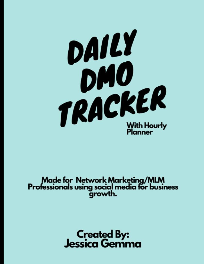 Daily DMO Tracker with Hourly Planner: Made for the Network Marketer/MLM professional growing a business using Social Media. 30 day Tracker.