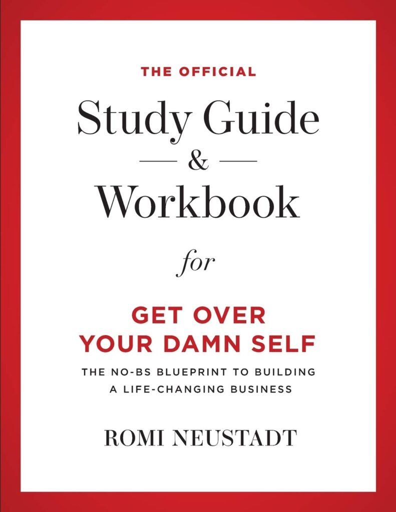 The Official Study Guide & Workbook for Get Over Your Damn Self