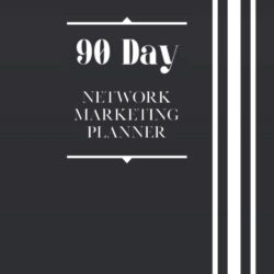 90 Day Network Marketing Planner: Daily Goal Planner & Activity Tracker For Mlm,Home Business Owners, and Direct Sales (Simple Network Marketing Tools)